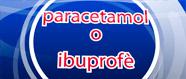 Paracetamol o Ibuprofè