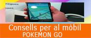 Consells per a jugar al Pokemon Go