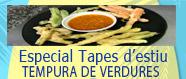 Especial Tapes d'Estiu: Tempura de verdures amb salsa de romesco
