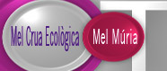 Especial Mel Crua Ecològica de Mel Múria